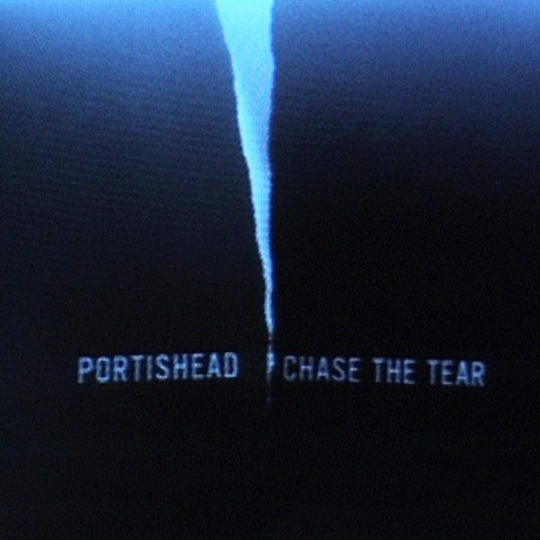 Chase The Tear von Portishead