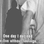 one day i decided to live without feelings