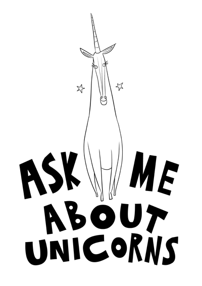 Ask Me About Unicorns
