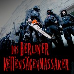 Das Berliner Kettensägenmassaker