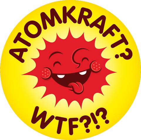 Atomkraft? WTF?!?