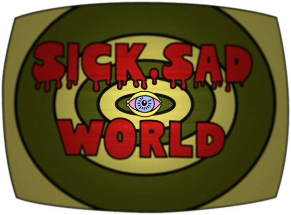 Sick Sad World