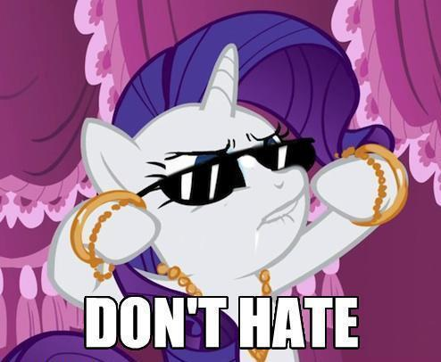 Don't hate!