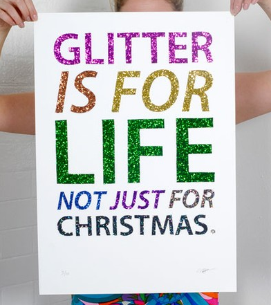 Glitter is for Life!