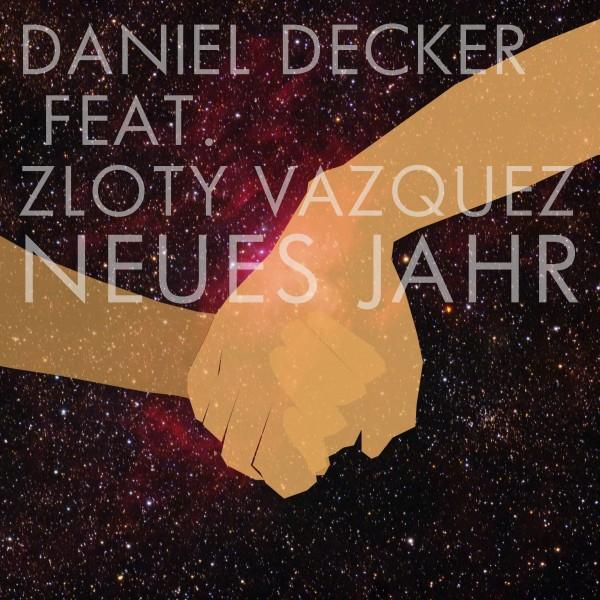 Neues Jahr von Daniel Decker und Zloty Vazquez