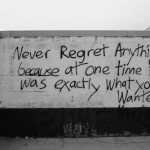 Never Regret Anything
