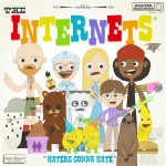 The Internets - Haters gonna Hate