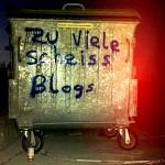 Zu viele scheiss Blogs