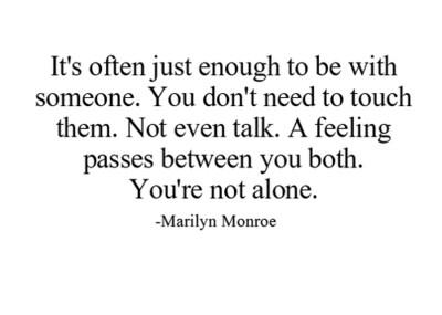 Marilyn Monroe - You're not alone