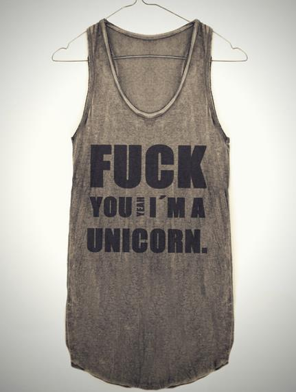 Fuck You - Yeah - I'm A Unicorn.
