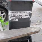 Graffiti ist keine Kunst, Techno keine Musik und die Erde eine Scheibe!