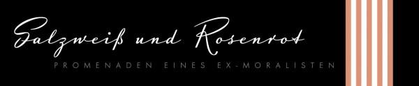 Salzweiß und Rosenrot