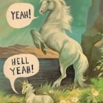 Unicorns, hell yeah!