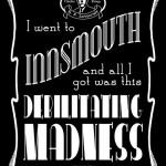 I went to Innsmouth...
