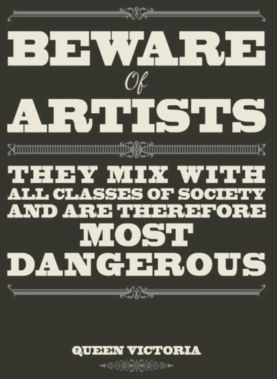Beware Of Artists - Queen Victoria