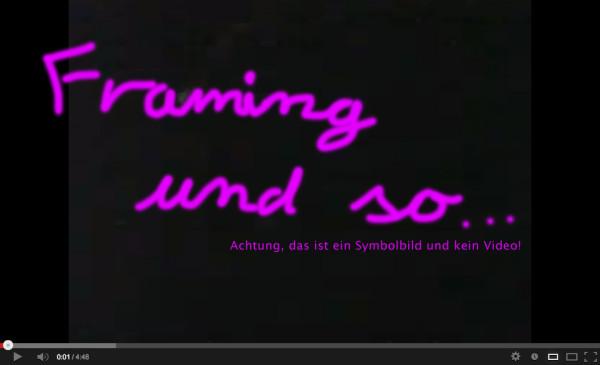 Framing und so...