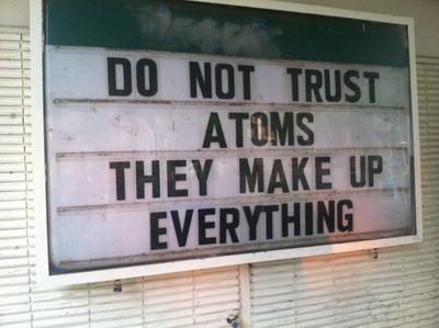 Do Not Trust Atoms