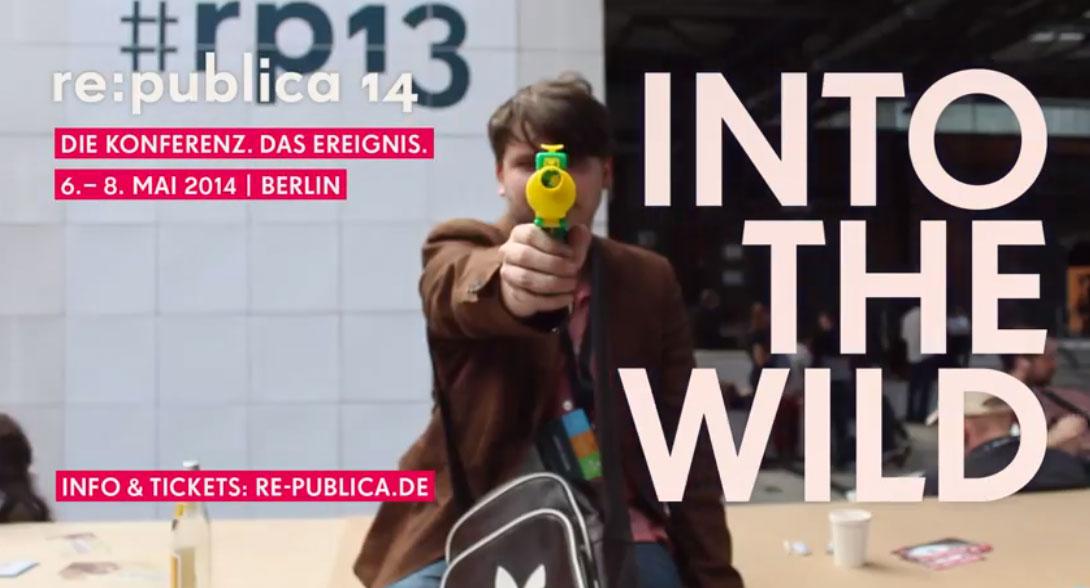re:publica14 - INTO THE WILD