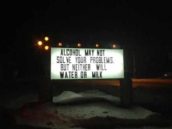 Alkohol löst vielleicht keine Probleme, aber Milch oder Wasser tun es auch nicht.