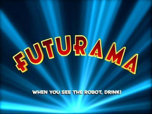 Futurama Drinking Game