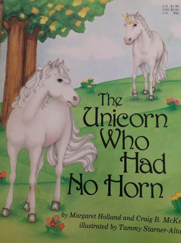 The Unicorn who had no horn.