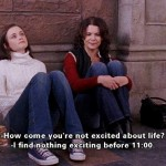 - How come you're not excited about life? - I find nothing exciting before 11:00