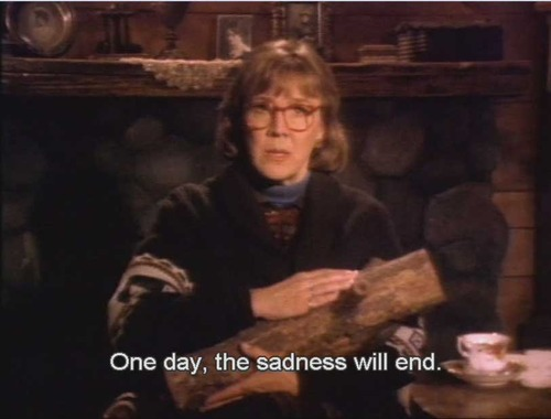 One day, the sadness will end.