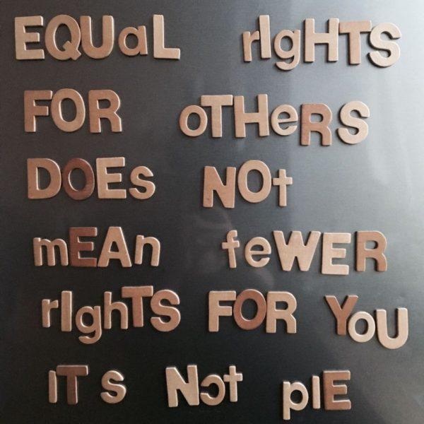Equal rights for others does not mean fewer rights for you - It's not pie!