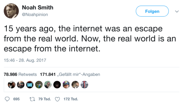 15 years ago, the internet was an escape to the real world. Now, the real world is an escape from the internet.