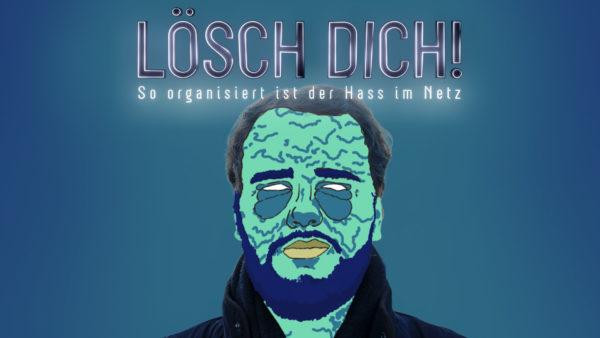 Lösch Dich! - Doku über Trolle im Netz