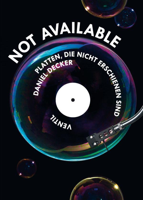"""Cover zu """"Not Available - Platten, die nicht erschienen sind"""" von Daniel Decker"""